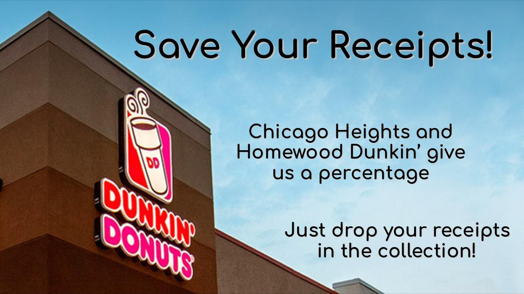 Save your Dunkin Donuts receipts.  We get 3% back.